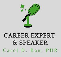 Career Expert & Speaker, Carol D. Rau, PHR